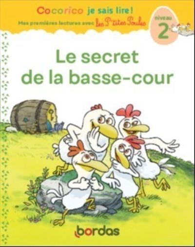 Cocorico je sais lire ! premieres lectures avec les p'tites poules - le secret de la basse-cour