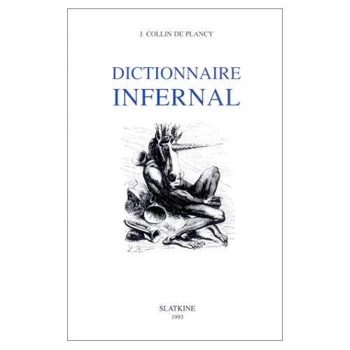 DICTIONNAIRE INFERNAL. SIXIEME EDITION AUGMENTEE DE 800 ARTICLES NOUVEAUX. (1863).