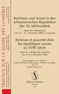 RICHESSE ET PAUVRETE DANS LES REPUBLIQUES SUISSES AU XVIIIE SIECLE. ACTES COLLOQUE