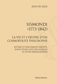 SISMONDI (1773-1842). LA VIE ET L'OEUVRE D'UN COSMOPOLITE PHILOSOPHE