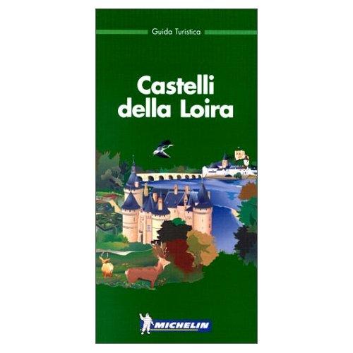 3321: LE GUIDE VERT ; CASTELLI DELLA LOIRA EN ITALIEN