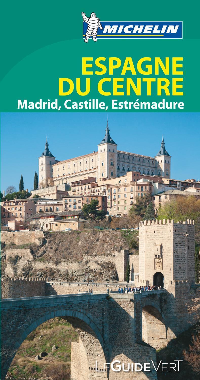 GUIDE VERT ESPAGNE CENTRE, MADRID, CASTILLE, ESTRMADURE