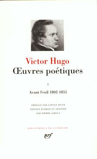 Oeuvres poetiques - vol01 - avant l'exil : 1802-1851