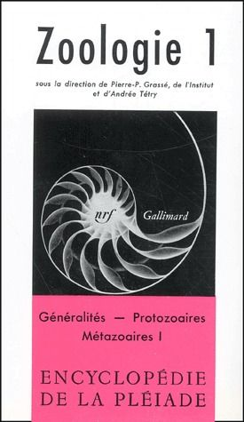 ZOOLOGIE (TOME 1-GENERALITES - PROTOZOAIRES - METAZOAIRES, I)