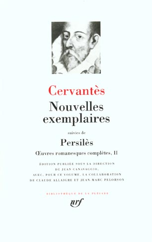 OEUVRES ROMANESQUES COMPLETES, II : NOUVELLES EXEMPLAIRES/PERSILES