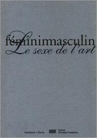 FEMININMASCULIN - LE SEXE DE L'ART
