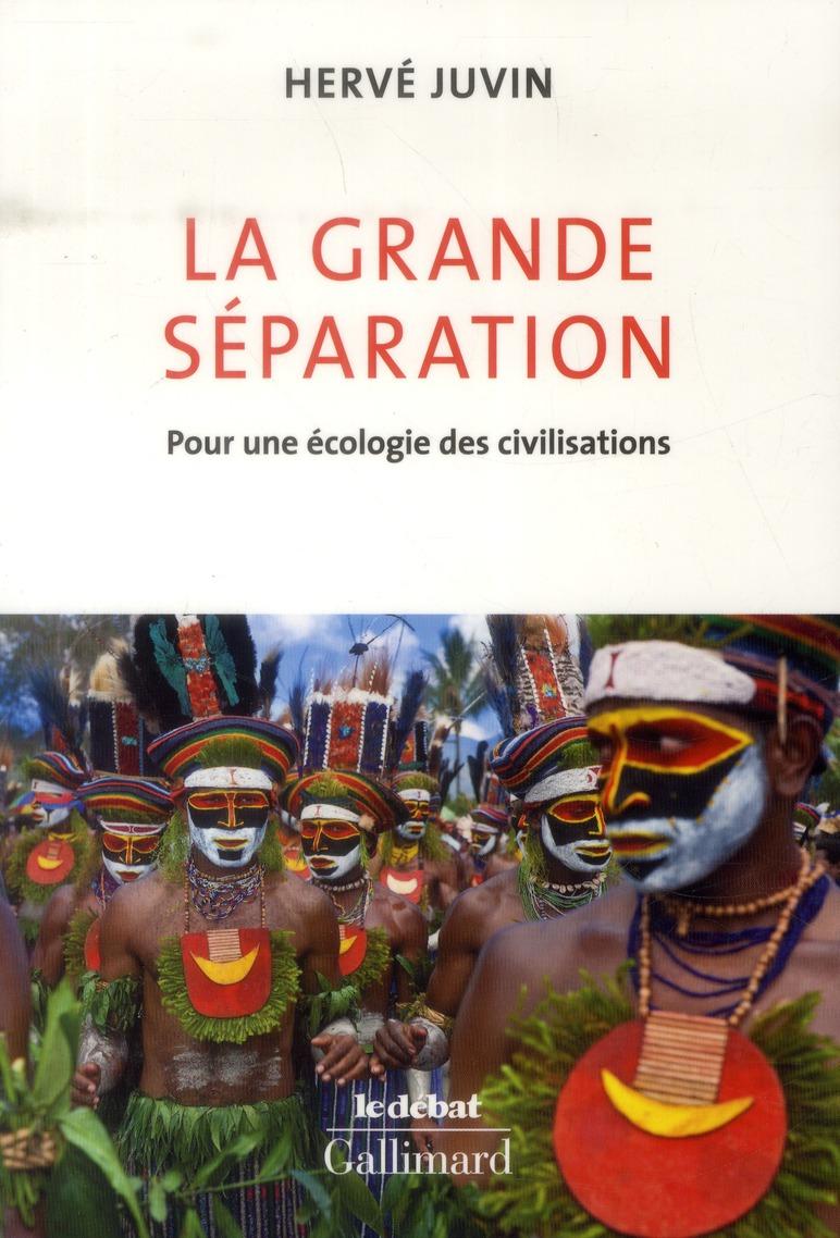 LA GRANDE SEPARATION - POUR UNE ECOLOGIE DES CIVILISATIONS