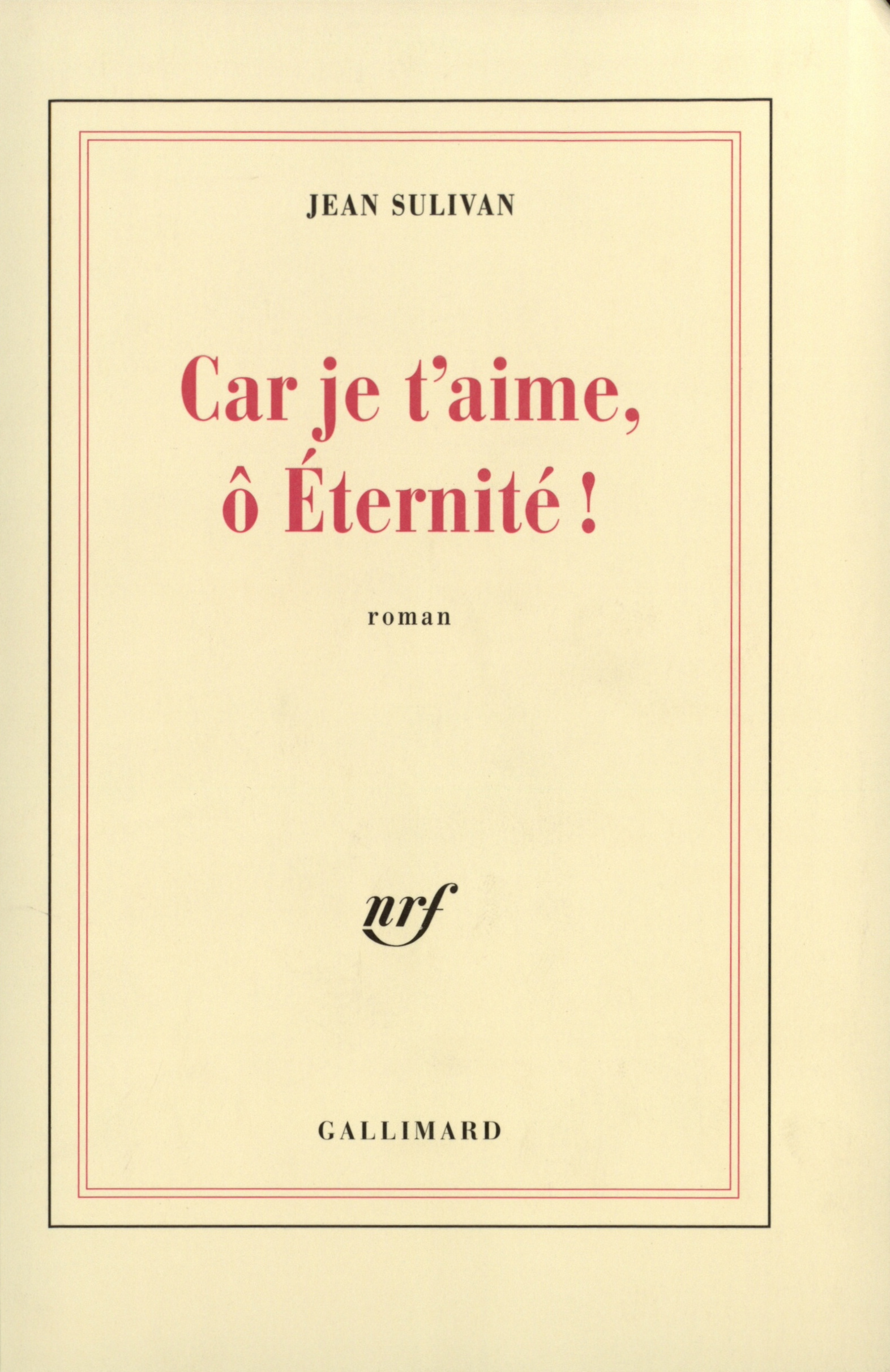 CAR JE T'AIME, O ETERNITE !