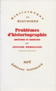 PROBLEMES D'HISTORIOGRAPHIE ANCIENNE ET MODERNE
