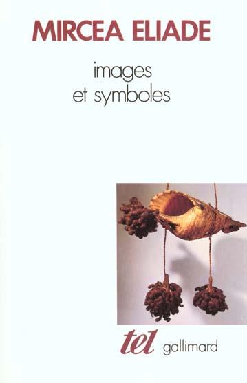 IMAGES ET SYMBOLES - ESSAIS SUR LE SYMBOLISME MAGICO-RELIGIEUX