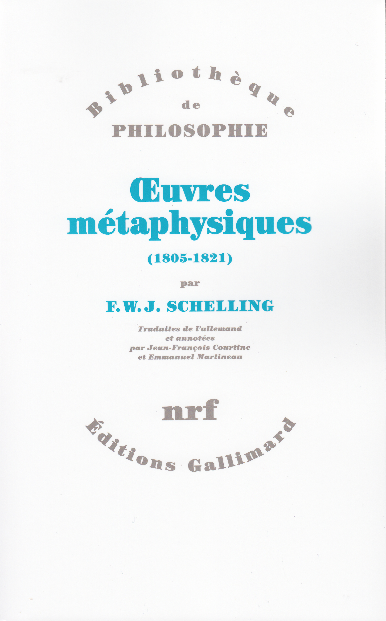 OEUVRES METAPHYSIQUES - (1805-1821)
