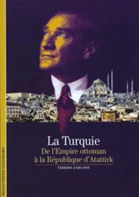 LA TURQUIE - DE L'EMPIRE OTTOMAN A LA REPUBLIQUE D'ATATURK