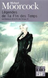 LES DANSEURS DE LA FIN DES TEMPS, IV : LEGENDES DE LA FIN DES TEMPS