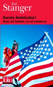 SACRES AMERICAINS ! - NOUS, LES YANKEES, ON EST COMME CA