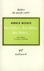 DES FRITES, DES FRITES, DES FRITES [PARIS, THEATRE NATIONAL POPULAIRE, 1972]
