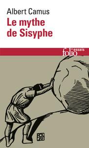 LE MYTHE DE SISYPHE - ESSAI SUR L'ABSURDE