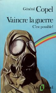 VAINCRE LA GUERRE - C'EST POSSIBLE !