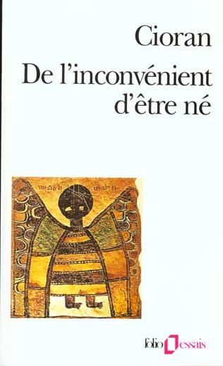 DE L'INCONVENIENT D'ETRE NE