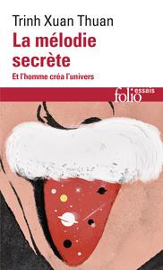 LA MELODIE SECRETE - ET L'HOMME CREA L'UNIVERS
