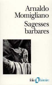 SAGESSES BARBARES - LES LIMITES DE L'HELLENISATION
