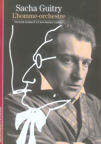 SACHA GUITRY - L'HOMME-ORCHESTRE