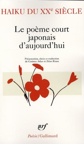 HAIKU DU XXE SIECLE - LE POEME COURT JAPONAIS D'AUJOURD'HUI