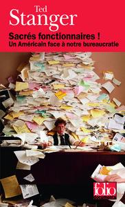 SACRES FONCTIONNAIRES ! UN AMERICAIN FACE A NOTRE BUREAUCRATIE