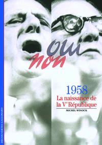 1958 - LA NAISSANCE DE LA VE REPUBLIQUE