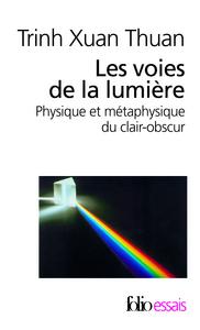LES VOIES DE LA LUMIERE - PHYSIQUE ET METAPHYSIQUE DU CLAIR-OBSCUR