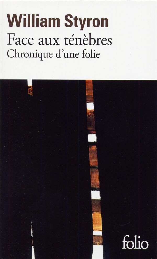 FACE AUX TENEBRES - CHRONIQUE D'UNE FOLIE