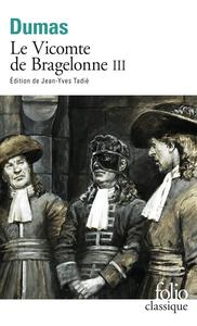 LE VICOMTE DE BRAGELONNE (TOME 3)