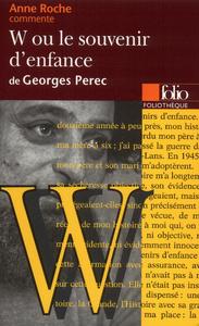 W OU LE SOUVENIR D'ENFANCE DE GEORGES PEREC (ESSAI ET DOSSIER)