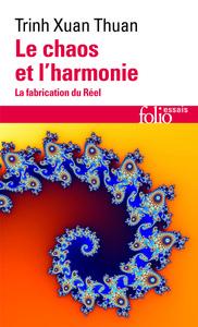 LE CHAOS ET L'HARMONIE - LA FABRICATION DU REEL