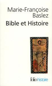 BIBLE ET HISTOIRE - JUDAISME, HELLENISME, CHRISTIANISME
