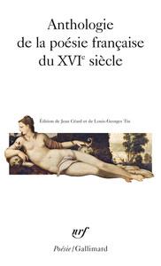 ANTHOLOGIE DE LA POESIE FRANCAISE DU XVI  SIECLE