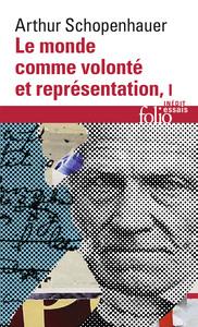 LE MONDE COMME VOLONTE ET REPRESENTATION (TOME 1)