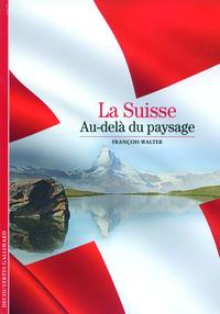 LA SUISSE - AU-DELA DU PAYSAGE