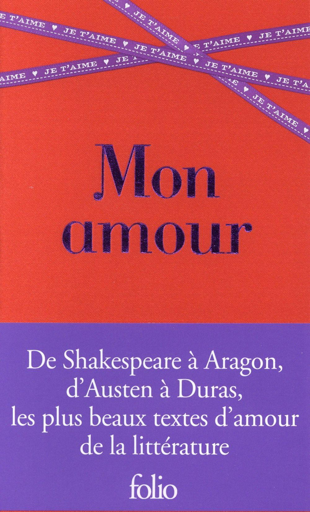 MON AMOUR - LES PLUS BEAUX TEXTES D'AMOUR DE LA LITTERATURE