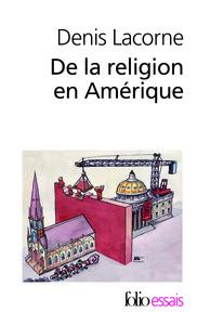DE LA RELIGION EN AMERIQUE - ESSAI D'HISTOIRE POLITIQUE
