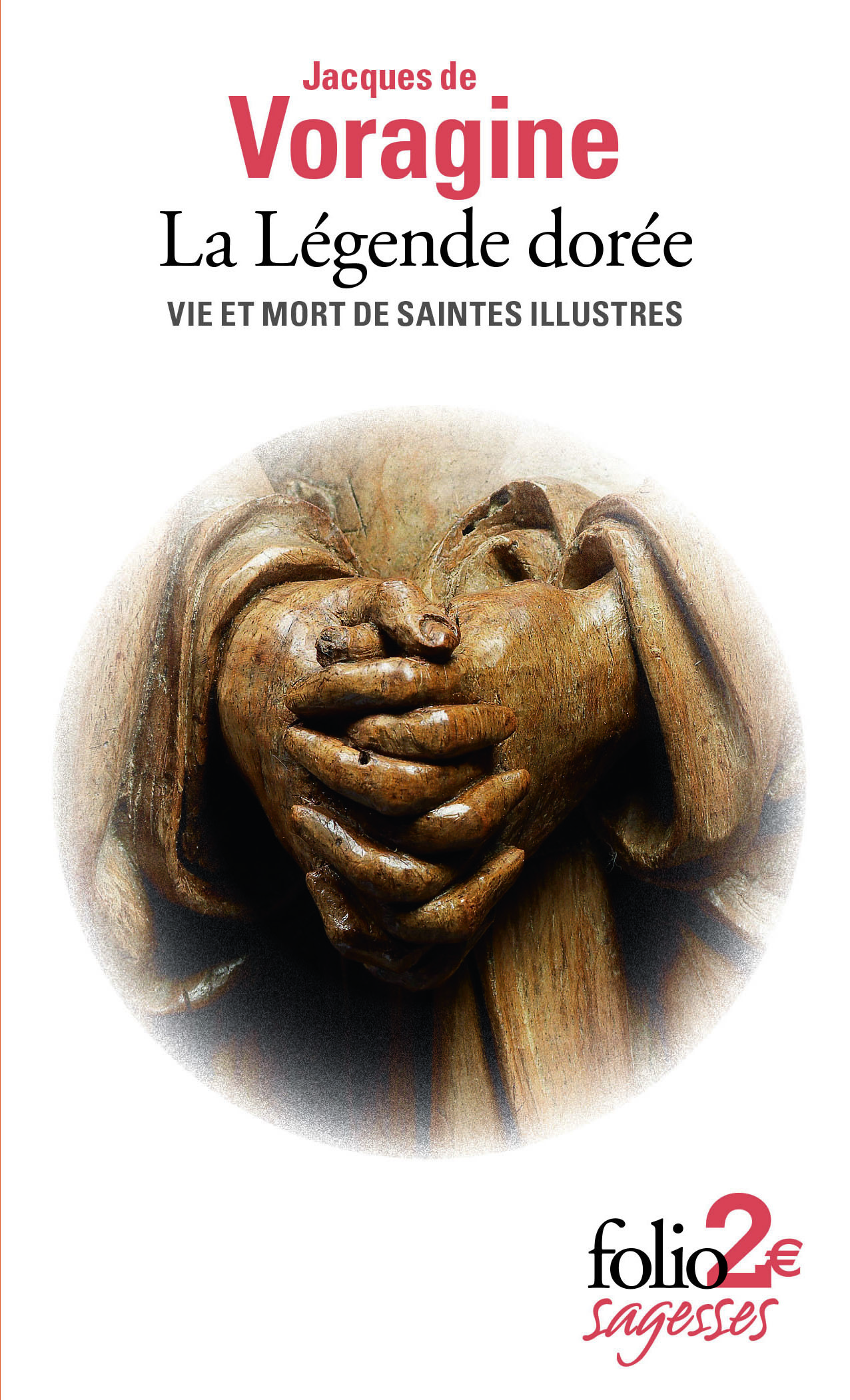 LA LEGENDE DOREE (VIE ET MORT DE SAINTES ILLUSTRES)