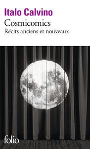 COSMICOMICS, RECITS ANCIENS ET NOUVEAUX