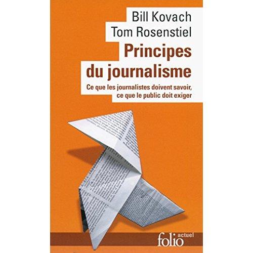 Principes du journalisme - ce que les journalistes doivent savoir, ce que le public doit exiger
