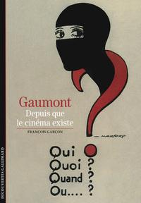 GAUMONT DEPUIS QUE LE CINEMA EXISTE