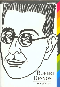 ROBERT DESNOS UN POETE