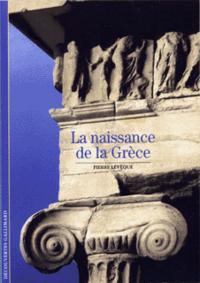 LA NAISSANCE DE LA GRECE - DES ROIS AUX CITES