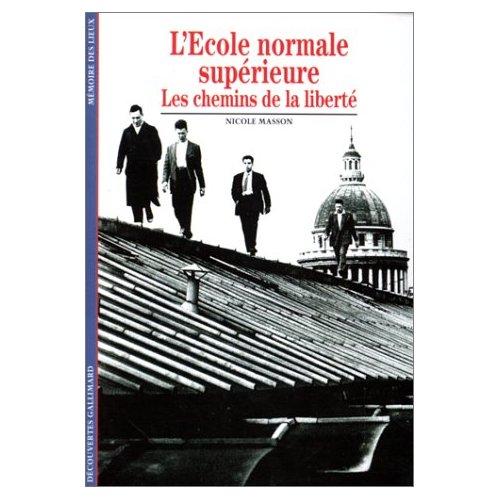 L'ECOLE NORMALE SUPERIEURE - LES CHEMINS DE LA LIBERTE