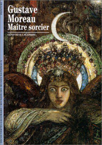 GUSTAVE MOREAU, MAITRE SORCIER