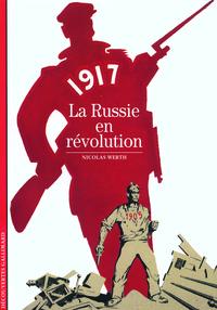 1917 - LA RUSSIE EN REVOLUTION