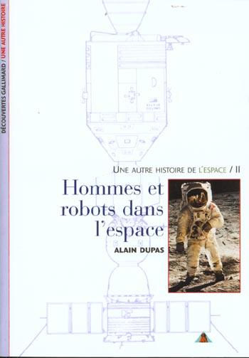 UNE AUTRE HISTOIRE DE L'ESPACE - T386 - HOMMES ET ROBOTS DANS L'ESPACE - II