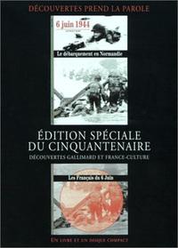 6 JUIN 1944 : LE DEBARQUEMENT EN NORMANDIE - LES FRANCAIS DU 6 JUIN